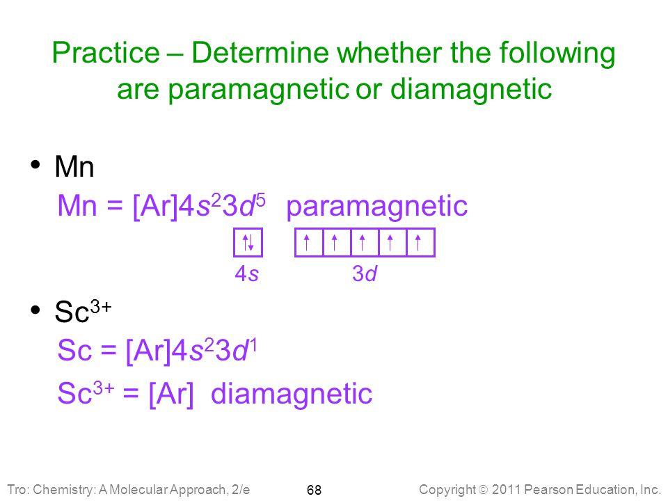 Mn = [Ar]4s23d5 paramagnetic